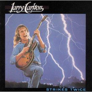 LARRY CARLTON「STRIKES TWICE」jpg