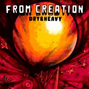 DRY  HEAVY「FROM CREATION」