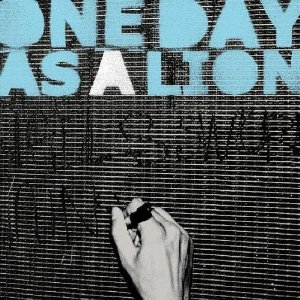 ONE DAY AS A LION「ONE DAY AS A LION」