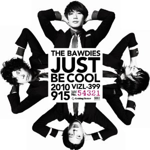 THE BAWDIES「JUST BE COOL」