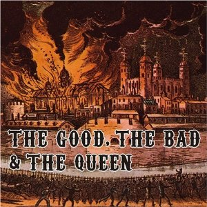 THE GOOD, THE BAD  THE QUEEN「THE GOOD, THE BAD  THE QUEEN」