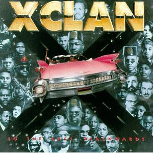 X CLAN「TO THE EAST, BLACKWARDS」