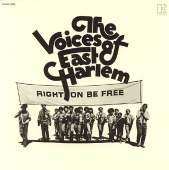 THE VOICES OF EAST HARLEM : RIGHT ON BE FREE
