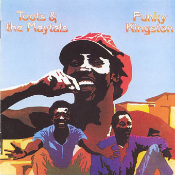TOOTS AND THE MAYTALS : FUNKY KINGSTON