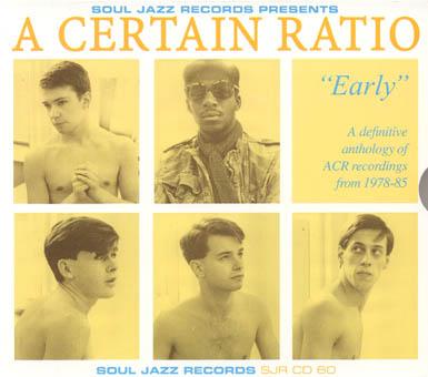 A CERTAIN RATIO : EARLY