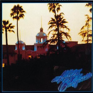 EAGLES「HOTEL CALIFORNIA」
