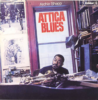 ARCHIE SHEPP : ATTICA BLUES