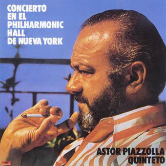 ASTOR PIAZZOLLA QUINTETO : CONCIERTO EN EL PHILHARMONIC HALL DE NUEVA YORK