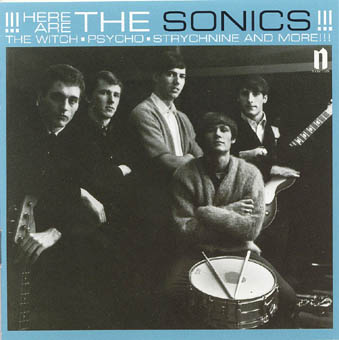 THE SONICS : HERE ARE THE SONICS