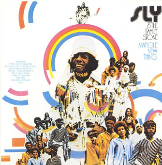 SLY AND THE FAMILY STONE : A WHOLE NEW THING