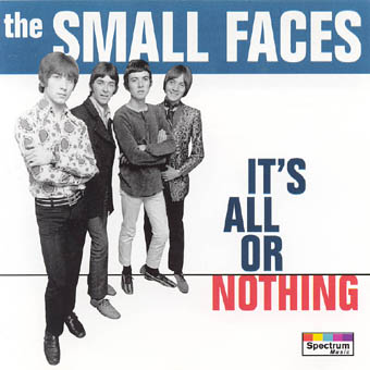 THE SMALL FACES : ITS ALL OR NOTHING