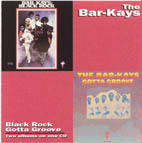 THE BAR-KAYS : BLACK ROCK:GOTTA GROOVE