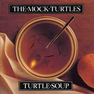 THE MOCK TURTLES「TURTLE SOUP」