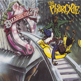 THE PHARCYDE : BIZARRE RIDE II THE PHARCYDE
