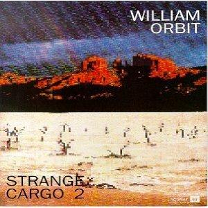 WILLIAM ORBIT「STRANGE CARGO 2」