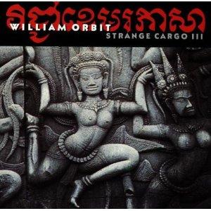 WILLIAM ORBIT「STRANGE CARGO 3」