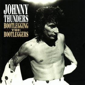 JOHNNY THUNDERS「BOOTLEGGING THE BOOTLEGERS」