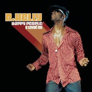 R. KELLY「HAPPY PEOPLE : U SAVED ME」