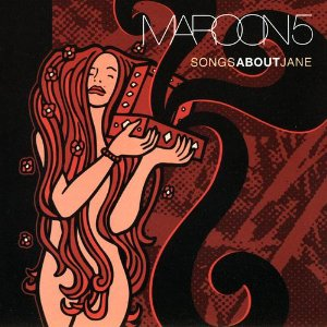 MAROON 5「SONGS ABOUT JANE」
