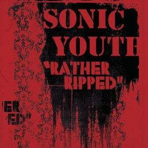 SONIC YOUTH「RATHER RIPPED」