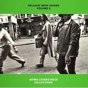 「RELAXIN WITH LOVERS VOLUME 8 - ARIWA LOVERS ROCK COLLECTIONS」