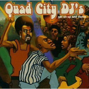 QUAD CITY DJS「GET ON UP AND DANCE」