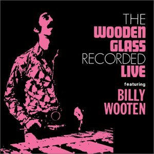 THE WOODEN GLASS feat. BILLY WOOTEN「LIVE」
