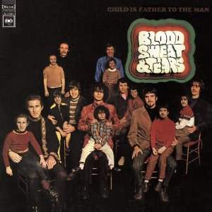 BLOOD,SWEAT  TEARS「CHILD IS FATHER TO THE MAN」