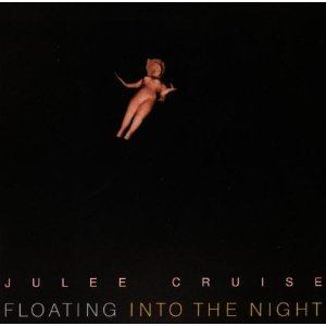 JULEE CLUISE「FLOATING INTO THE NIGHT」