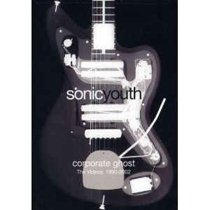 SONIC YOUTH の DVD「CORPORATE GHOST」