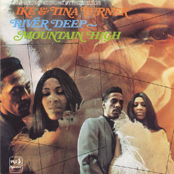 IKE AND TINA TURNER : RIVER DEEP - MOUNTAIN HIGH