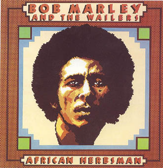 BOB MARLEY AND THE WAILERS : AFRICAN HERBSMAN