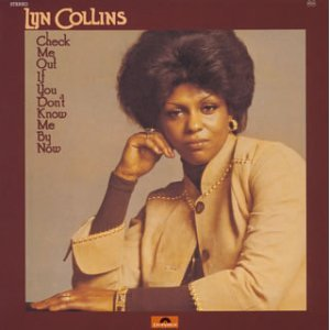 LYN COLLINS : CHECK ME OUT IF YOU DONT KNOW ME BY NOW1