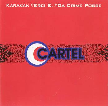 KARAKAN, ERCI E. AND DA CRIME POSSE : CARTEL