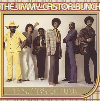 THE JIMMY CASTOR BUNCH : 16 SLABS OF FUNK