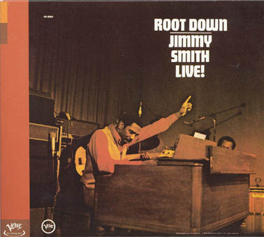 JIMMY SMITH : ROOT DOWN - JIMMY SMITH LIVE!