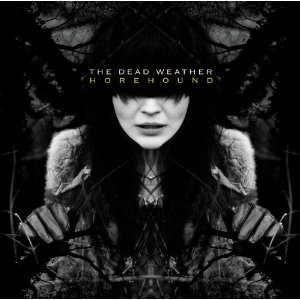 THE DEAD WEATHER「HOREHOUND」