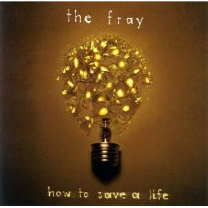 THE FRAY「HOW TO SAVE A LIFE」