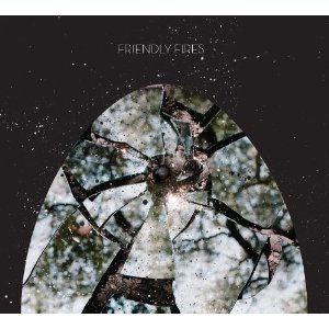 FRIENDLY FIRES「FRIENDLY FIRES」