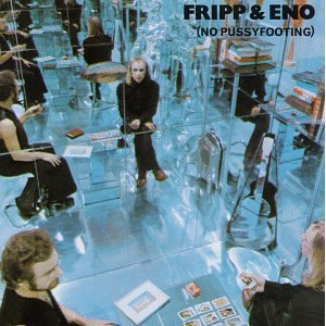 FRIPP  ENO「NO PUSSYFOOTING」