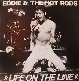 EDDIE AND THE HOT RODS : LIFE ON THE LINE