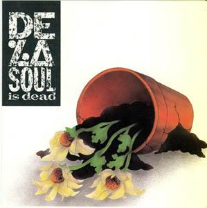DE LA SOUL  :  DELA SOUL IS DEAD