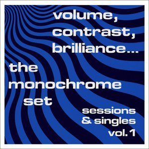 THE MONOCHROME SET「VOLUME, CONTRAST, BRILLIANCE... - SESSIONS  SINGLES VOL.1」