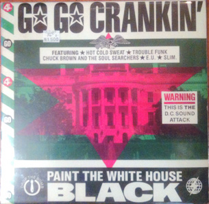 「GO GO CRANKIN - PAINT THE WHITE HOUSE BLACK」