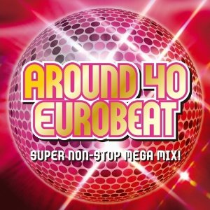 「AROUND 40 EUROBEAT」