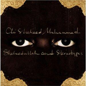 ALI SHAHEED MUHAMMAD「SHAHEEDULIAH  STEREOTYPES」