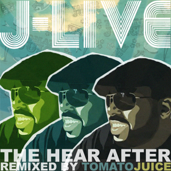 J-Live - The Hear After Remixed By Tomato Juice (2009)