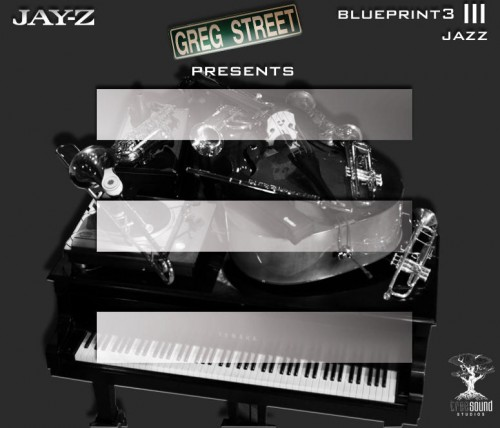 Jay-Z – The Blueprint 3 Jazz [Presented By Greg Street]