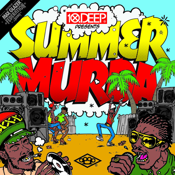 10.DEEP x FEDERATION - SUMMER MURDA