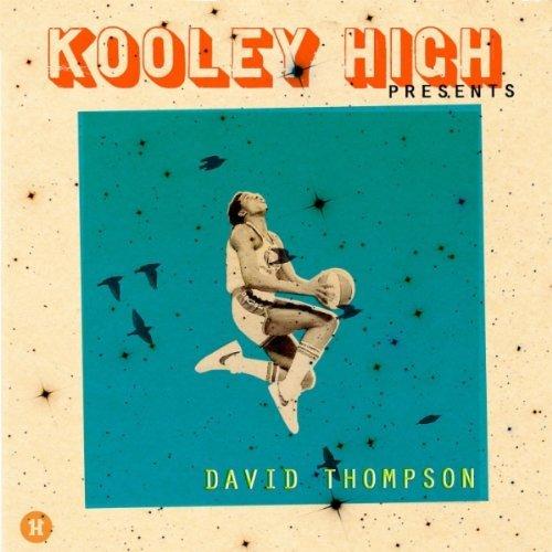 Kooley High - Presents...David Thompson